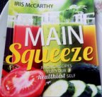 Main Squeeze – Juicing Recipes For Your Healthiest Self: a cook book review